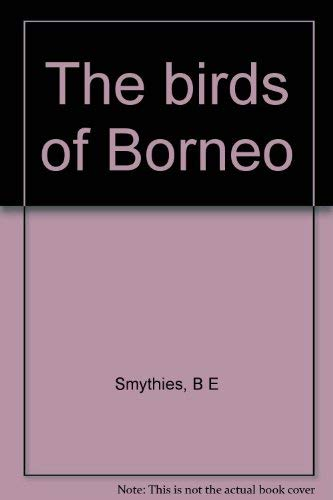 9780050015308: The Birds of Borneo