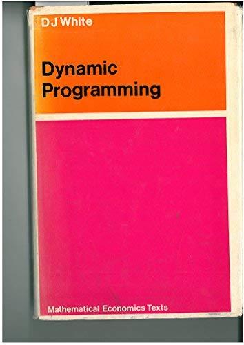 9780050016244: Dynamic Programming (Mathematical Economics Texts)