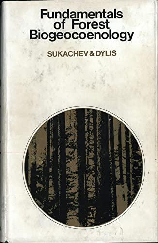 9780050016374: Fundamentals of Forest Biogeocoenology (Fac Simile) by Sukachev, V.N.; Dylis,...