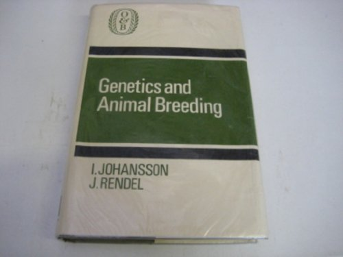 Genetics and Animal Breeding: Johansson, Ivar; Rendel, Jan; Taylor, Michael