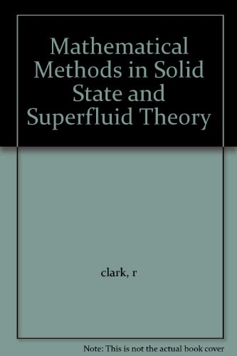 9780050016770: Mathematical Methods in Solid State and Superfluid Theory (Scottish University Summer School)