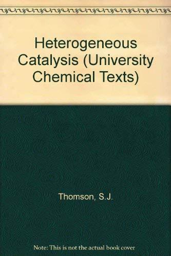 9780050016800: Heterogeneous Catalysis (University Chemical Texts)