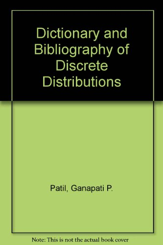 Dictionary and Bibliography of Discrete Distributions: Patil, Ganapati P.,