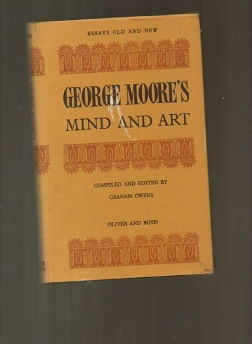 9780050017784: George Moore's mind and art (Essays old and new)