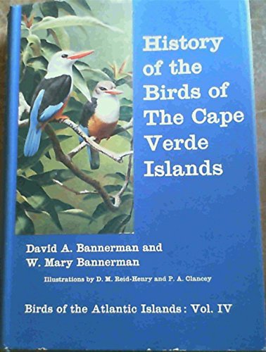 9780050018026: The Birds of the Atlantic Islands, Volume 4: History of the birds of the Cape Verde Islands