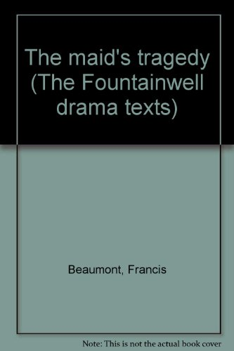 9780050018170: The maid's tragedy (The Fountainwell drama texts)