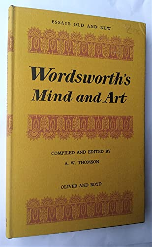9780050018255: Wordsworth's mind and art: Essays (Essays old and new)