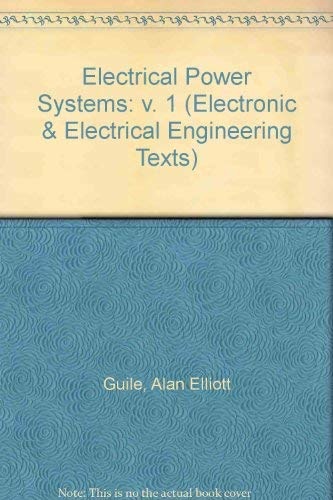 9780050019429: Electrical Power Systems: v. 1 (Electronic & Electrical Engineering Texts)