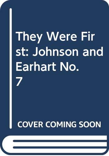 9780050019573: They Were First: Johnson and Earhart No. 7