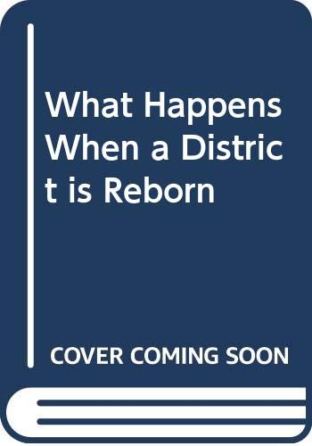 9780050019597: What Happens When a District is Reborn