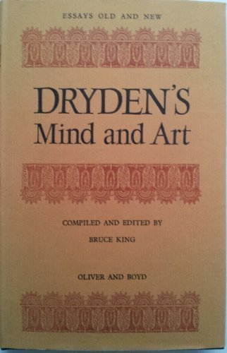 9780050019818: Dryden's Mind and Art (Essays Old & New)