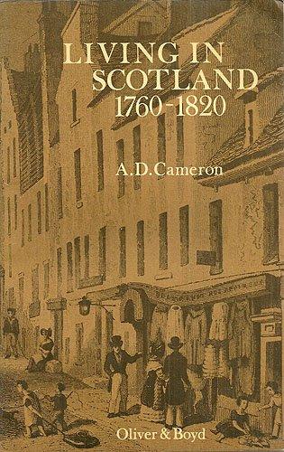 Living in Scotland, 1760-1820 (Exploring History): Cameron, A.D.