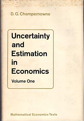 9780050020067: Uncertainty and Estimation in Economics (Mathematical economics text)