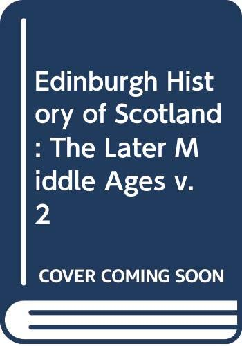 9780050020388: Edinburgh History of Scotland: The Later Middle Ages v. 2