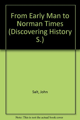 9780050020647: From Early Man to Norman Times (Discovering History)