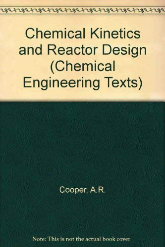 9780050021149: Chemical Kinetics and Reactor Design (Chemical Engineering Texts)