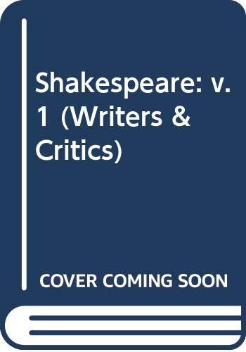 9780050021477: Shakespeare: v. 1 (Writers & Critics)