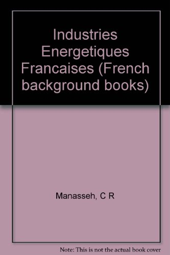 9780050021880: Industries Energetiques Francaises (French background books)