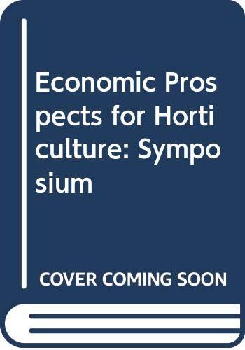 9780050022429: Economic Prospects for Horticulture: Symposium (Symposia / Agricultural Adjustment Unit)