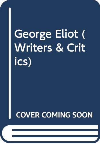 9780050022849: George Eliot (Writers & Critics)