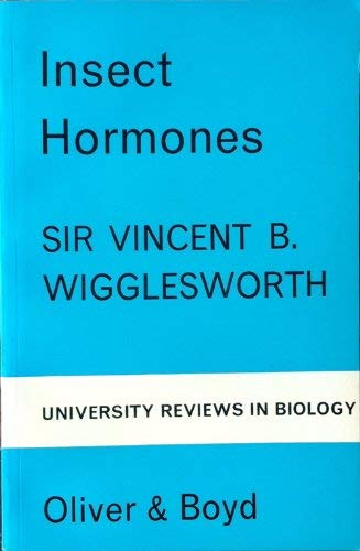 Insect Hormones: Wigglesworth, V.B.