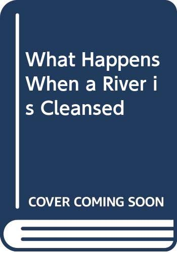 9780050023204: What Happens When a River is Cleansed (What happens when)
