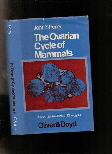 9780050023433: The ovarian cycle of mammals (University reviews in biology)