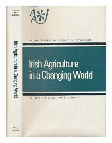 Irish Agriculture in a Changing World.: BAILLIE, I. F. and SHEEHY, S. J. (editors).