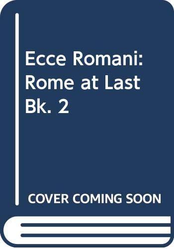 9780050023679: Ecce Romani 2: Rome at Last