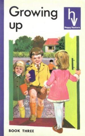 9780050023815: Growing Up (Happy Venture Reader, Book 3)