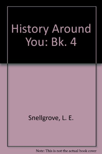 History Around You: Bk. 4: Waplington, A, Snellgrove,