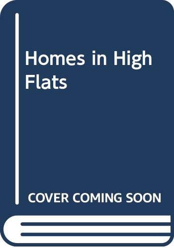 9780050024362: Homes in High Flats (University of Glasgow. Social and economic studies, occasional papers)