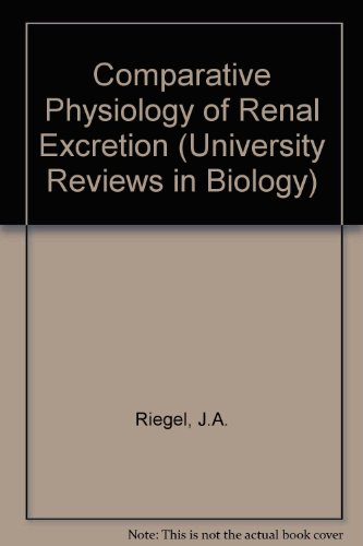 9780050024546: Comparative Physiology of Renal Excretion (University Reviews in Biology)