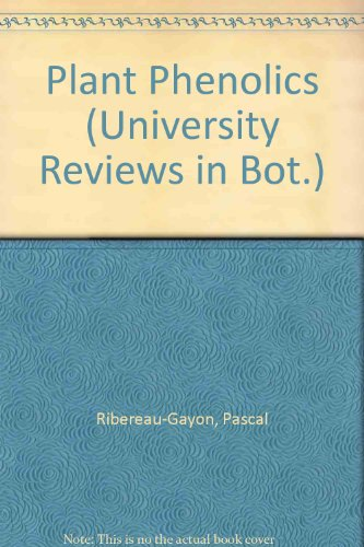 Plant Phenolics (University Reviews in Bot.) (9780050025123) by Pascal Ribereau-Gayon