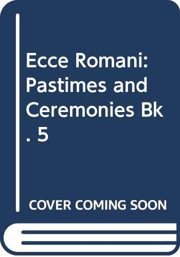 9780050025284: Ecce Romani: Pastimes and Ceremonies