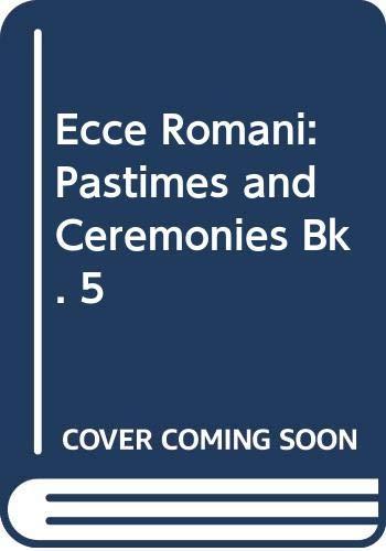 9780050025284: Ecce Romani: Pastimes and Ceremonies