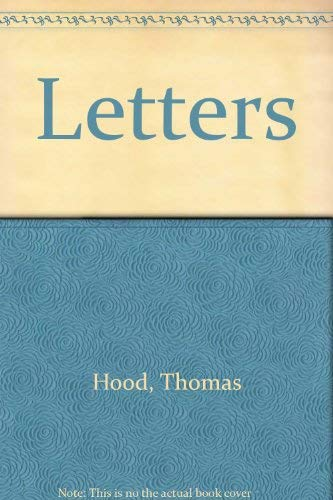 The letters of Thomas Hood; (005002535X) by Hood, Thomas