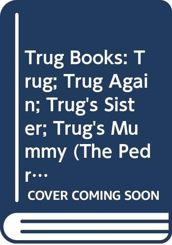 9780050025833: Trug Books: Trug; Trug Again; Trug's Sister; Trug's Mummy (The Pedro books)
