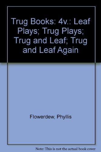 9780050025840: Trug Books: 4v.: Leaf Plays; Trug Plays; Trug and Leaf; Trug and Leaf Again
