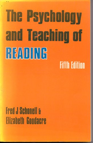 The Psychology and Teaching of Reading: Schonell Fred J and Goodacre Elizabeth