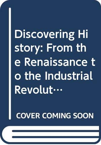 9780050026175: Discovering History: From the Renaissance to the Industrial Revolution Bk. 3