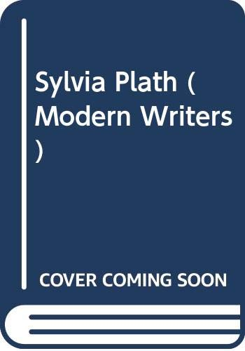 9780050026656: Sylvia Plath (Modern Writers)