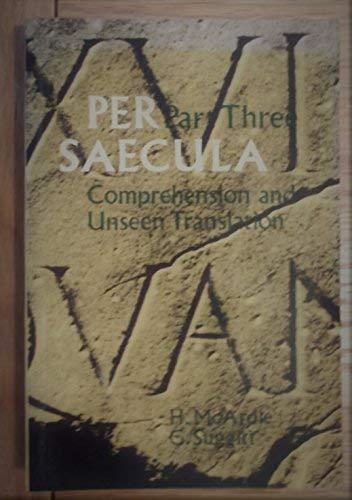 9780050026854: Per Saecula: Comprehension and Unseen Translation Pt. 3