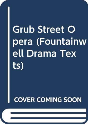 9780050027554: Grub Street Opera (Fountainwell Drama Texts)