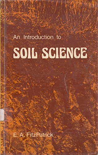 9780050027776: An Introduction to Soil Science