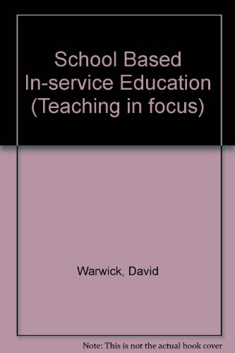 School Based In-service Education (Teaching in focus): David Warwick