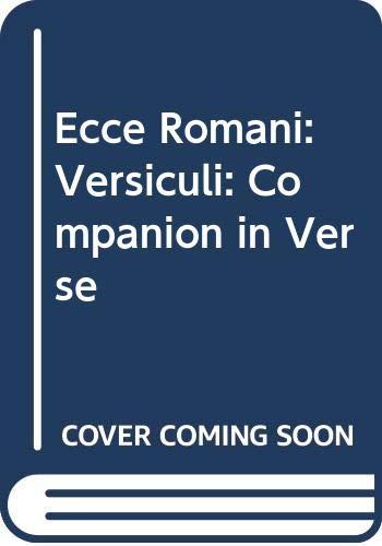 9780050028971: Ecce Romani: Versiculi: Companion in Verse