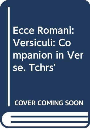 9780050028988: Ecce Romani: Versiculi: Companion in Verse. Tchrs'
