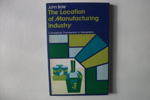 9780050029015: Location of Manufacturing Industry (Conceptual frameworks in geography)