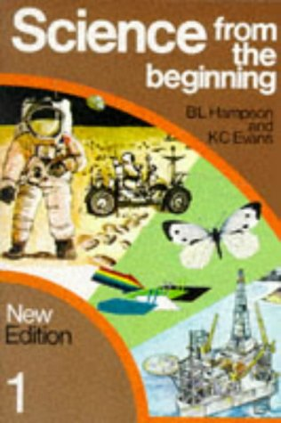 9780050029077: Science from the Beginning: Pupils Book Bk. 1